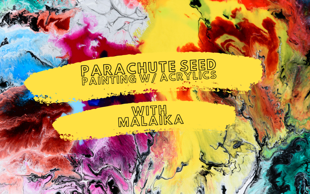 Parachute Seeds Painting with Malaika